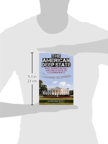 The American Deep State: Wall Street, Big Oil, and the Attack on U.S. Democracy (War and Peace Library)