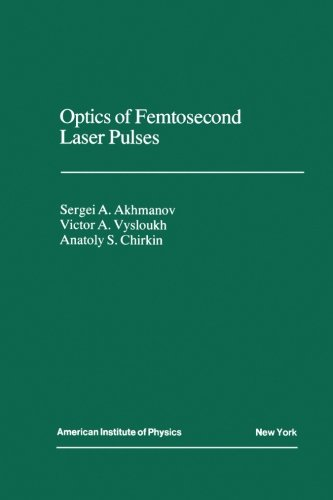 Optics Of Femtosecond Laser Pulses