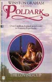POLDARK #10: THE LOVING CUP: A Novel of Cornwall