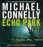 Echo Park [Audiobook, Unabridged] Publisher: Hachette Audio; Unabridged edition