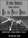 img - for Beyond Borders: Cormac McCarthy's All the Pretty Horses book / textbook / text book