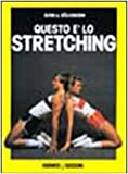 img - for Questo   lo stretching. Esercizi e programmi di allenamento book / textbook / text book