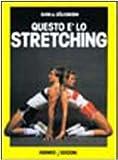 img - for Questo   lo stretching. Esercizi e programmi di allenamento book / textbook / text book
