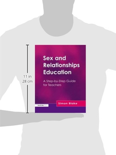 SEX AND RELATIONSHIPS EDUCATION: A Step-by-step Guide for Teachers