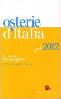 Osterie d'Italia 2012. Sussidiario del mangiarbere all'italiana