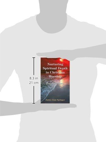 Nurturing Spiritual Depth in Christian Worship: Ten Practices