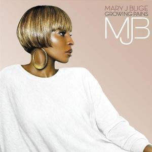 Mary J Blige - Growing Pains - Zortam Music