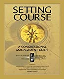img - for Setting Course: A Congressional Management Guide (13th Edition) book / textbook / text book