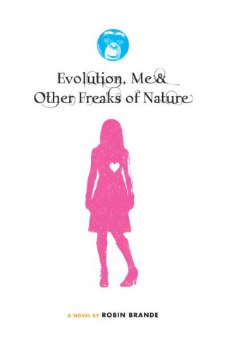 Evolution, Me, and Other Freaks of Nature by Robin Brande