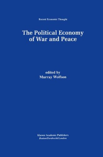 The Political Economy of War and Peace (Recent Economic Thought)