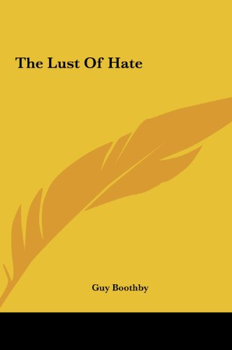 The Lust of Hate the Lust of Hate