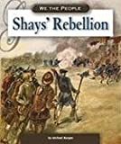 Shays' Rebellion (We the People: Revolution and the New Nation)