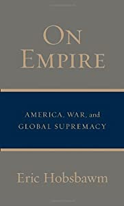 On Empire: America, War, and Global Supremacy from Pantheon