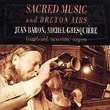 echange, troc Jean Baron & Michel Ghesquiere - Sacred Music & Breton Airs KMCD 69