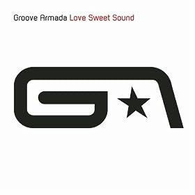 Love Sweet Sound: Groove Armada: Amazon.co.uk: MP3 Downloads