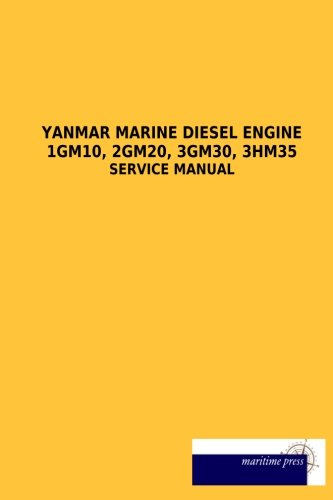 Yanmar Marine Diesel Engine 1GM10, 2GM20, 3GM30, 3HM35: Service and Workshop Manual (Yanmar Service Manual compare prices)