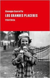 Los grandes placeres, de Giuseppe Scaraffia