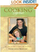 Cooking Together: Making Memories And Meals By Michelle Day (Aug 19, 2011)