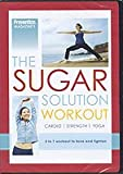 The Sugar Solution Workout Prevention Magazine's cardio, strenght, yoga 3 in 1 workout to tone and tighten