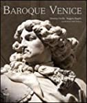 Baroque Venice: Splendour and Illusio...