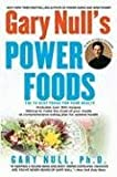 Gary Null's Power Foods: The 15 Best Foods for Your Health (045122227X) by Null. Ph.d, Gary