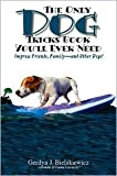 img - for The Only Dog Tricks Book You'll Ever Need: Impress Friends, Family--and Other Dogs! by Gerilyn J. Bielakiewicz, Paul S. Bielakiewicz book / textbook / text book