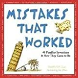 img - for Mistakes That Worked: 40 Familiar Inventions And How They Came To Be book / textbook / text book