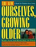 img - for The New Ourselves Growing Older Women Aging With Knowledge and Power book / textbook / text book