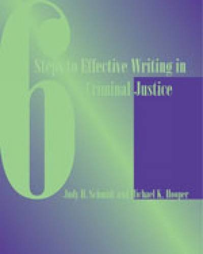 Six Steps to Effective Writing in Criminal Justice