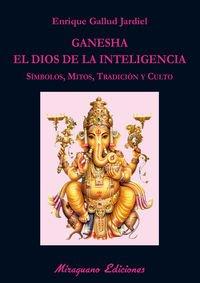 Ganesha. El Dios De La Inteligencia (Libros de los Malos Tiempos. Serie Mayor)