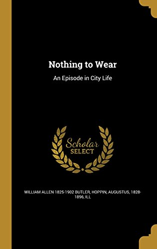 Nothing to Wear: An Episode in City Life