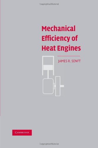 Mechanical Efficiency of Heat Engines: James R. Senft: 9780521169288: Amazon.com: Books