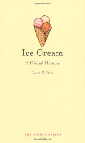 Ice Cream A Global History by Weiss, Laura B. [Reaktion,2011] (Hardcover) (Ice Cream A Global History compare prices)