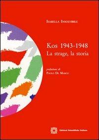 Kos 1943-1948. La strage, la storia
