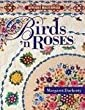 Birds 'n Roses: Applique Masterpiece Series