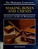 img - for Making Boxes and Chests: Techniques for Better Woodworking (The Workshop Companion) book / textbook / text book