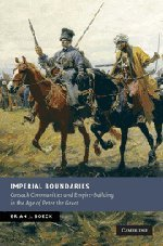 Imperial Boundaries: Cossack Communities and Empire-Building in the Age of Peter the Great (New Studies in European Hist