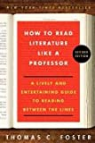 How to Read Literature Like a Professor: A Lively and Entertaining Guide to Reading Between the Lines by unknown 1st (first) edition [Paperback(2003)]