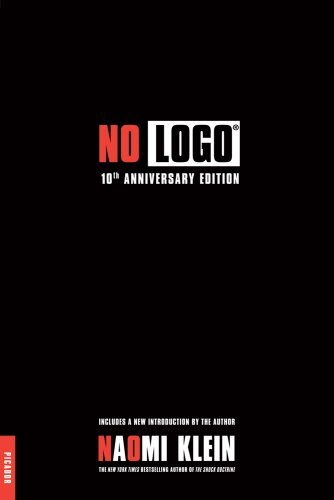 No Logo: 10th Anniversary Edition with a New Introduction...
