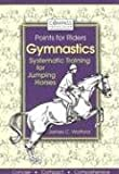 Gymnastics: Systematic Training for Jumping Horses (Compass Equestrian Points for Riders)