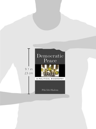 Democratic Peace: A Political Biography