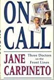 img - for On Call: Three Doctors on the Front Lines book / textbook / text book