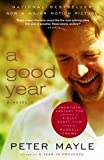 A Good Year (0307277755) by Mayle, Peter