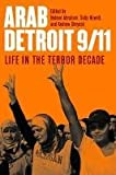 Arab Detroit 9/11: Life in the Terror Decade (Great Lakes Books Series)