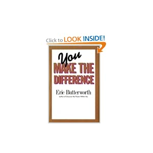 You Make the Difference  - Eric Butterworth