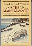The Maine Massacre and Two Other Great Mysteries (0395273951) by Janwillem van de Wetering