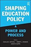 img - for Shaping Education Policy: Power and Process book / textbook / text book
