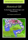 img - for Historical GIS: Technologies, Methodologies, and Scholarship (Cambridge Studies in Historical Geography) book / textbook / text book