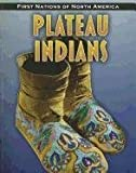 img - for Plateau Indians (First Nations of North America) book / textbook / text book