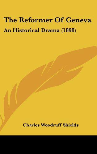 The Reformer of Geneva: An Historical Drama (1898)